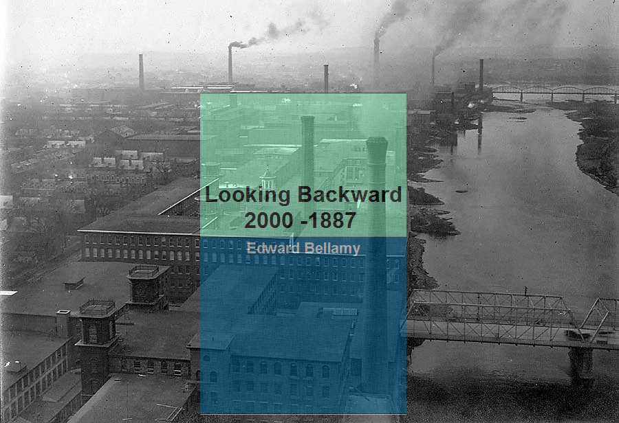 Zurück in die Zukunft: Edward Bellamy, Looking Backward 2000-1887 (1888)